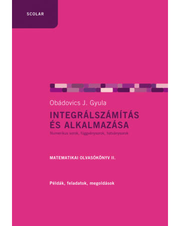 Integrálszámítás és alkalmazása (2. kiadás)