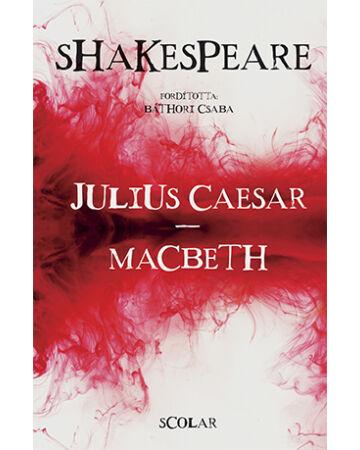Julius Caesar – Macbeth (Fordította és a kísérőesszéket írta: Báthori Csaba)