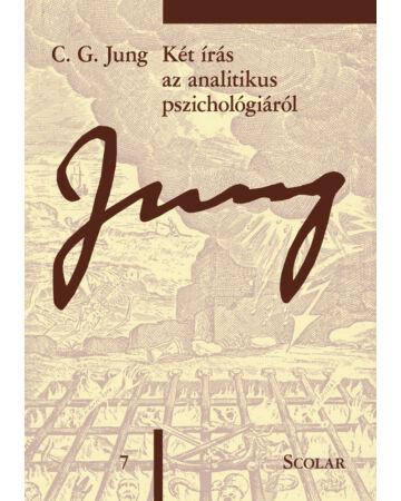 Két írás az analitikus pszichológiáról (ÖM 7. kötet)