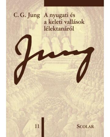 A nyugati és a keleti vallások lélektanáról (ÖM 11. kötet)