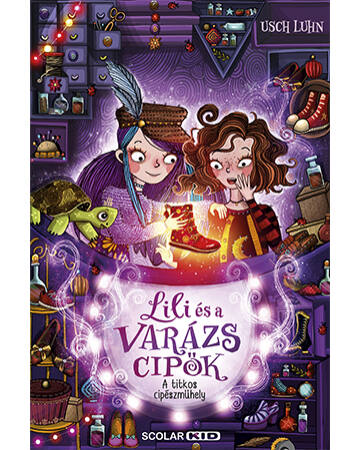 A titkos cipészműhely - Lili és a varázscipők 1.