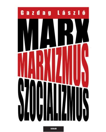 Marx, marxizmus, szocializmus