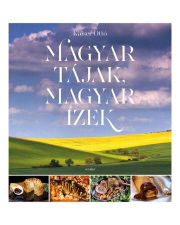 Magyar tájak, magyar ízek