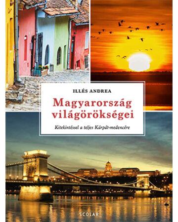 Magyarország világörökségei – kitekintéssel a teljes Kárpát-medencére (átdolgozott kiadás)