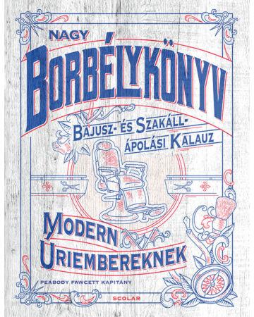 Nagy borbélykönyv modern úriembereknek