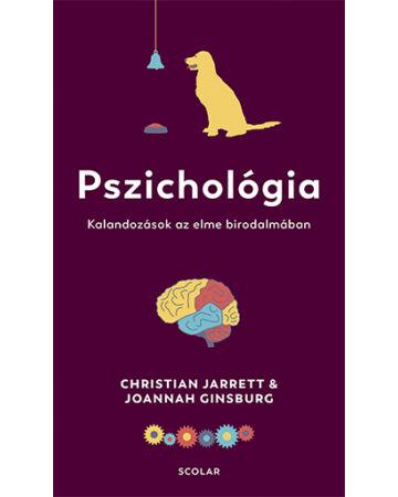 Pszichológia – Kalandozások az elme birodalmában