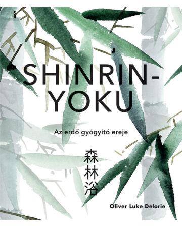 Shinrin Yoku – Az erdő gyógyító ereje