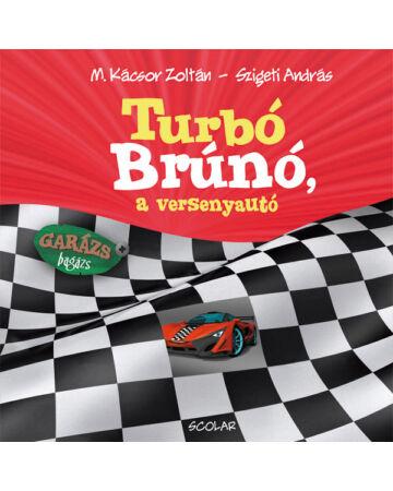 Turbó Brúnó, a versenyautó (Garázs Bagázs 7)