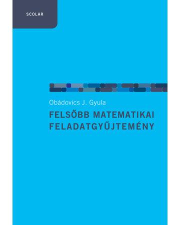 Felsőbb matematikai feladatgyűjtemény (3. kiadás)