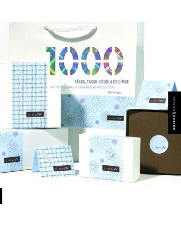 1000 táska, tasak, cédula és címke – Nyitott szemmel a csomagolás részleteire