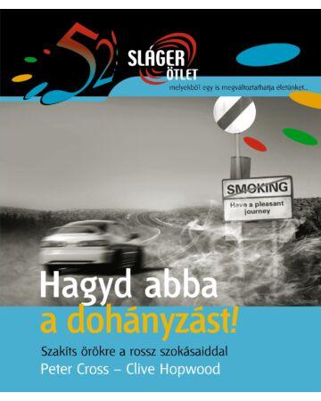 Hagyd abba a dohányzást! (52 Sláger ötlet)
