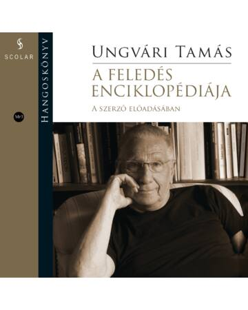 A feledés enciklopédiája – HANGOSKÖNYV MP3 – A szerző saját előadásában