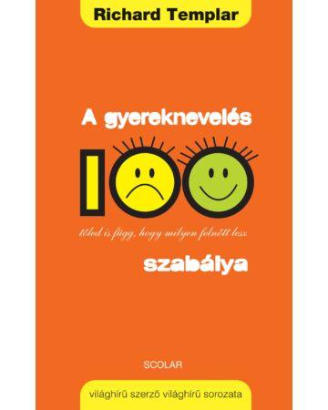 A gyereknevelés 100 szabálya