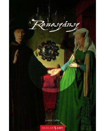 A reneszánsz (Scolar Art)