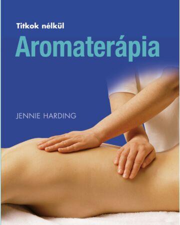 Aromaterápia (Titkok nélkül)