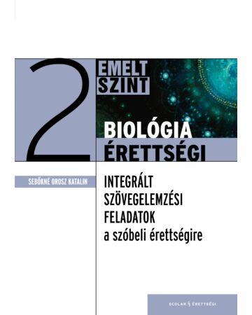 Biológiaérettségi 2 – Integrált szövegelemzési feladatok az emelt szintű szóbeli érettségire