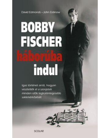 Bobby Fischer háborúba indul