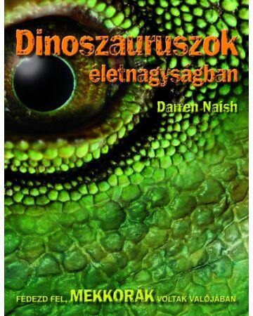 Dinoszauruszok életnagyságban