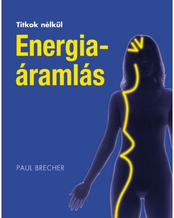 Energiaáramlás (Titkok nélkül)
