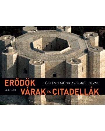 Erődök, várak és citadellák (Történelmünk az égből nézve)