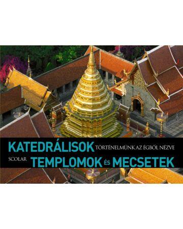 Katedrális templomok és mecsetek (Történelmünk az égből nézve)