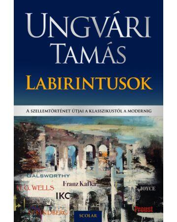 Labirintusok (A szellemtörténet útjai a klasszikustól a modernig) (e-könyv)