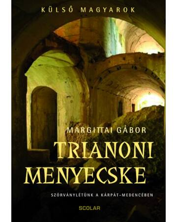 Trianoni menyecske – Szórványlétünk a Kárpát-medencében (Külső magyarok)